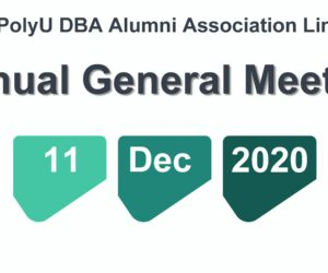 "The Annual General Meeting (""AGM"") of The PolyU DBA Alumni Association Limited (the ""Association"") will be held on Friday, 11 December, 2020 at 7.00 p.m. at Lecture theatre FJ302, PolyU, Hunghom, Kowloon"