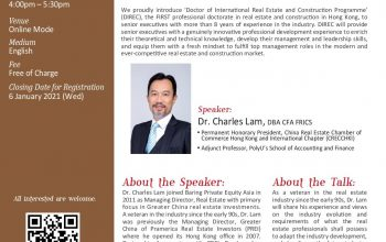 Introduction to 'Doctor of International Real Estate and Construction Programme' cum Distinguished Talk on 'Real Estate Industry Professionals – A Journey on the Industry Development and What's needed for the Future'  Speaker: Dr. Charles Lam