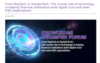 From RegTech to SustainTech: The crucial role of technology in helping financial institutions build digital trust and meet ESG expectations