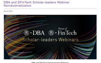 DBA and DFinTech Scholar-leaders Webinar: Reindustrialization