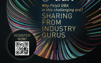 Why PolyU DBA in this challenging era? Sharing from industry gurus
