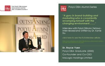 POLYU DBA ALUMNI SERIES – (5) INTERVIEW WITH DR. ROYCE YUEN