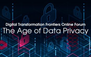 """Digital Transformation Frontiers Online Forum on """"The Age of Data Privacy"""""""
